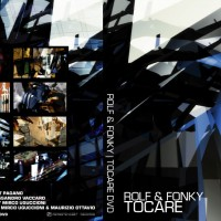 Rolf & Fonky-Tocare-dvd directed by scott pagano